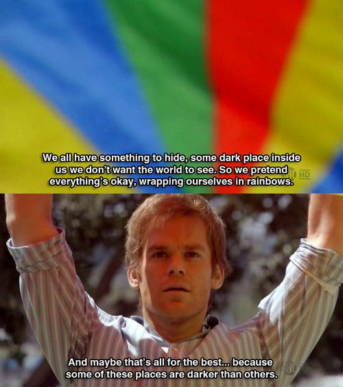 Dexter Morgan One Of The Best Quotes Dexter Quotes Dexter Morgan Dexter