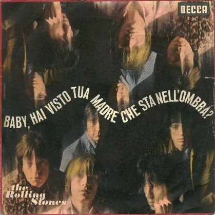 The Rolling Stones Have You Seen Your Mother.....