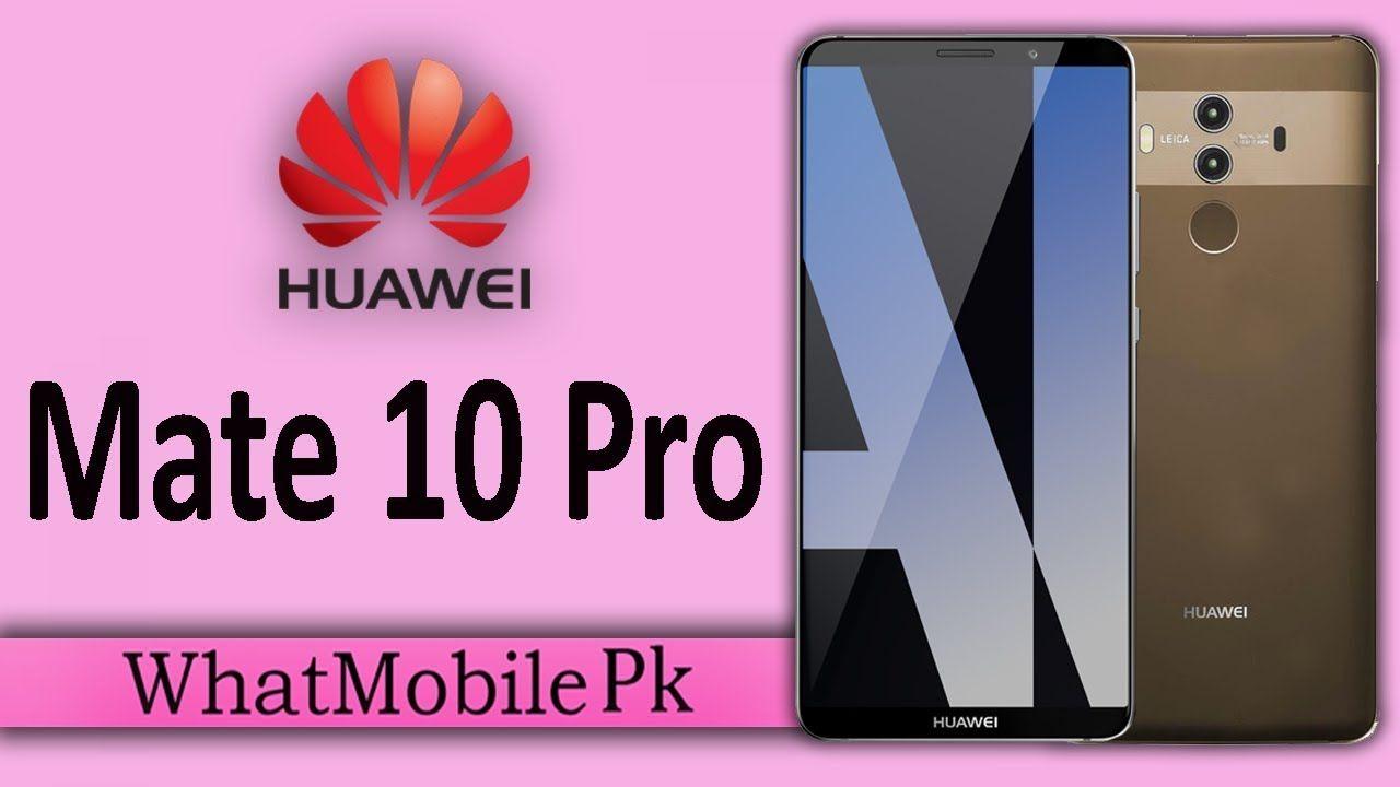 Huawei Mat 10 Pro First Look, Final Design, Full Phone