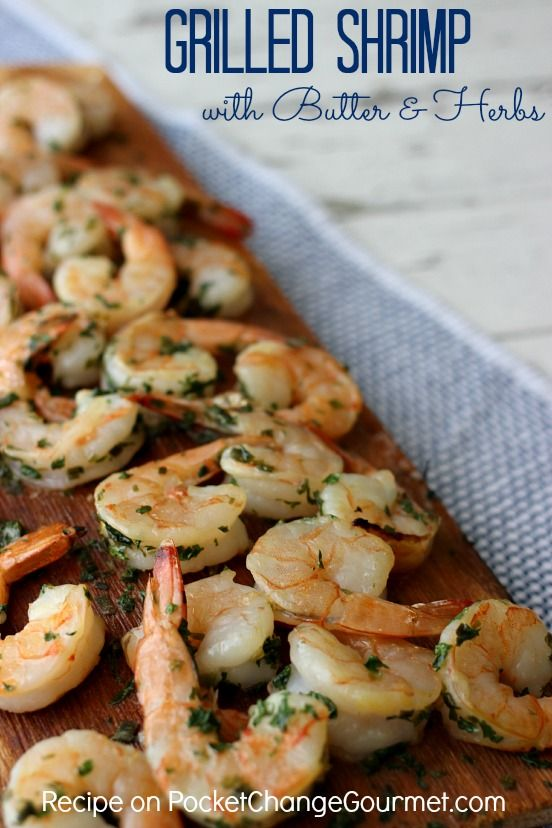 Grilled Shrimp with Butter and Herbs #grilledshrimp