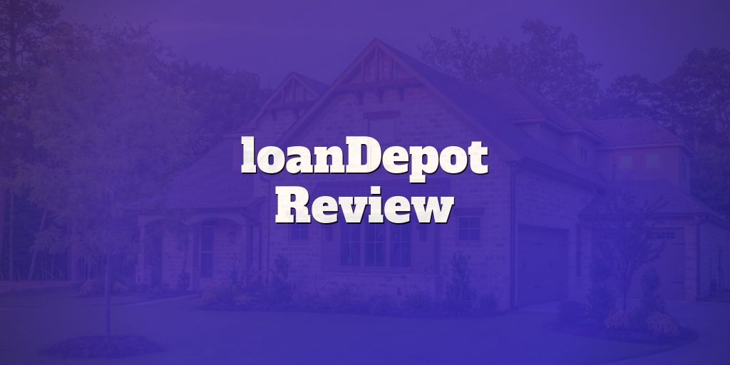 Loandepot Mortgage Loans Review With Images Mortgage Loans