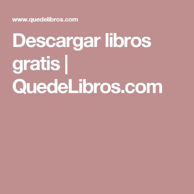 Descargar libros gratis   QuedeLibros.com   books en 2019