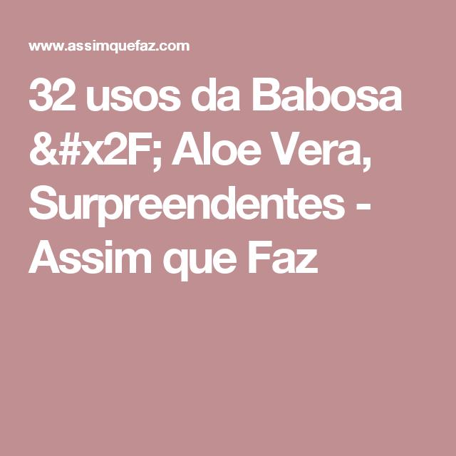 32 usos da Babosa / Aloe Vera, Surpreendentes - Assim que Faz