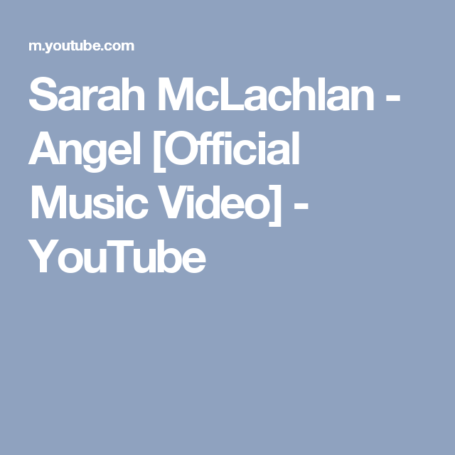 Sarah Mclachlan Angel Official Music Video Youtube Youtube Videos Music Music Videos Funeral Songs