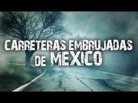 Las carreteras mas embrujadas de México │MundoCreepy