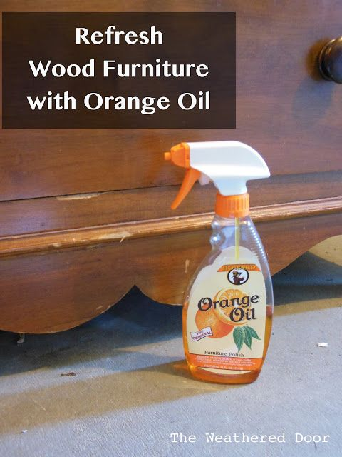 use orange oil to cover up scratches and marks on furniture. refresh wood  furniture