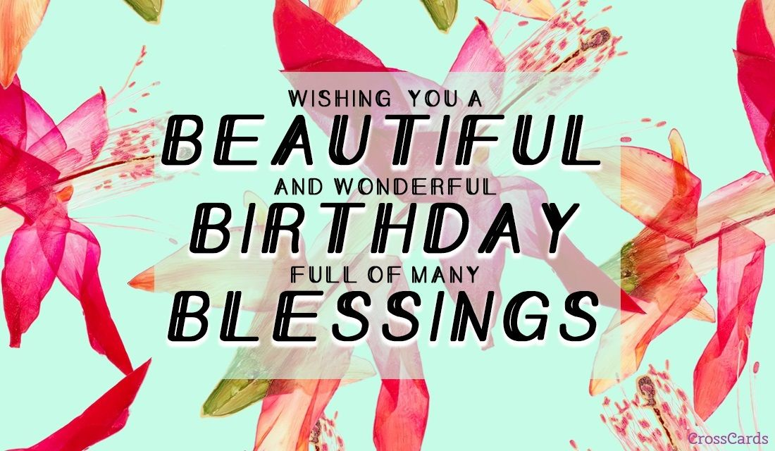Send This FREE Beautiful Birthday Blessings ECard To A Friend Or Family Member Free Ecards Your Friends And Quickly Easily On