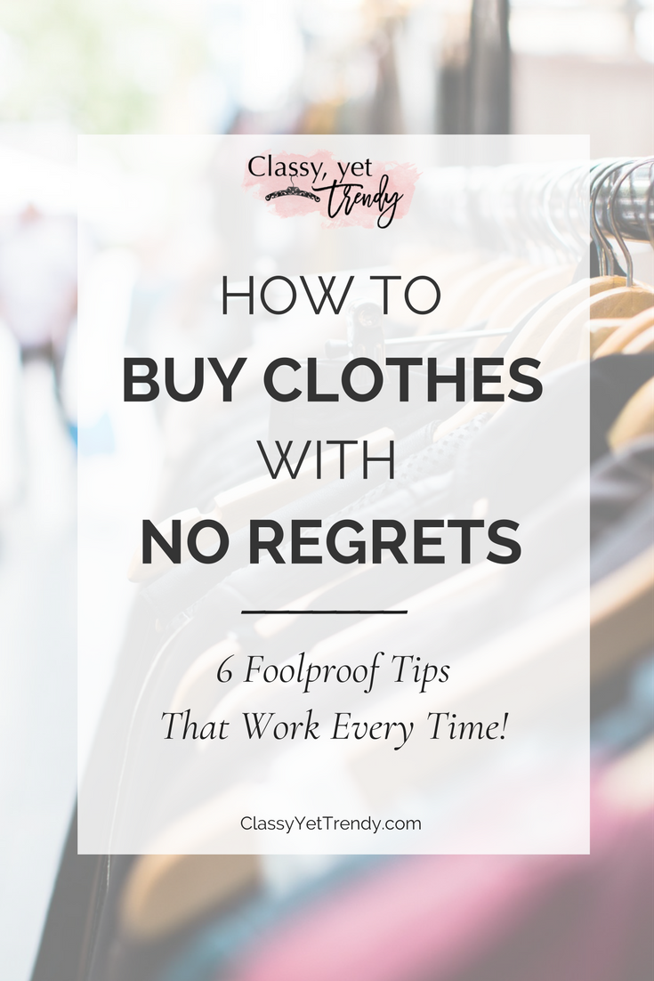 Photo of How To Buy Clothes With No Regrets – Classy Yet Trendy