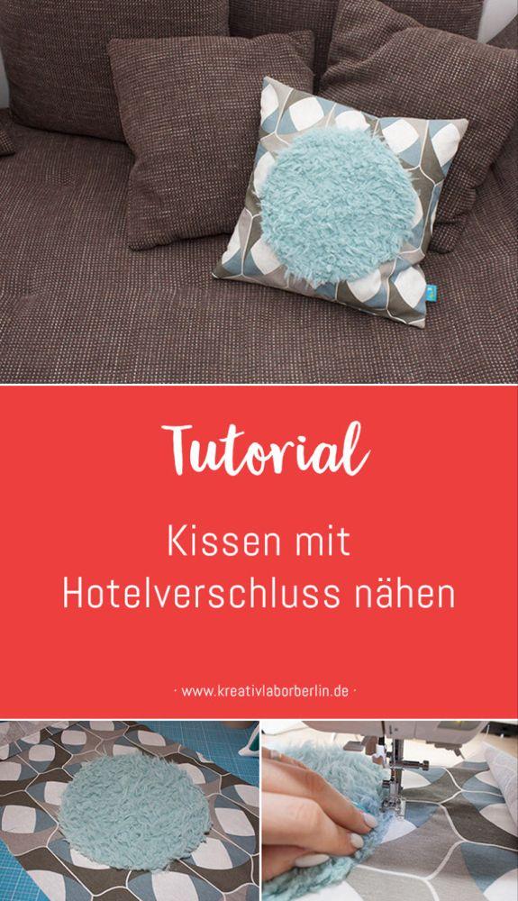 DIY-Anleitung: Kissen mit Hotelverschluss nähen - Kreativlabor Berlin