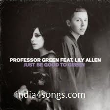 Professor Green Ft Lilly Allen Just Be Good To Green Hd Song