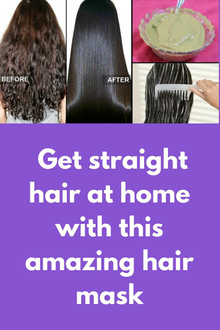 Get straight hair at home with this amazing hair mask To ...