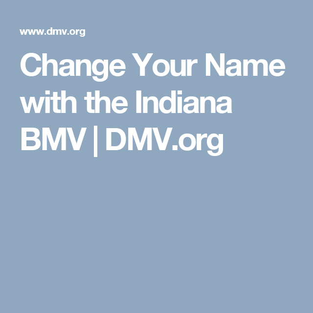 Change Your Name With The Indiana Bmv  DmvOrg  GrownUp Stuff