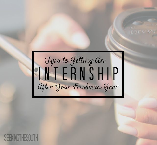 How to Get an Internship After Your Freshman Year Pinterest