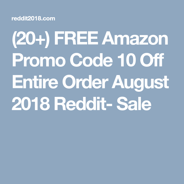 20 Free Amazon Promo Code 10 Off Entire Order April 2020 Reddit