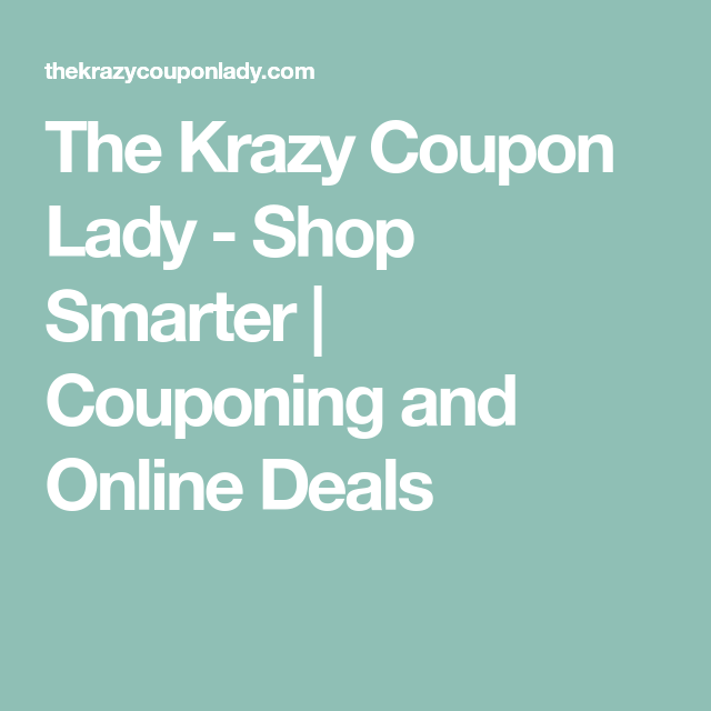 The Krazy Coupon Lady - Shop Smarter | Couponing and Online Deals
