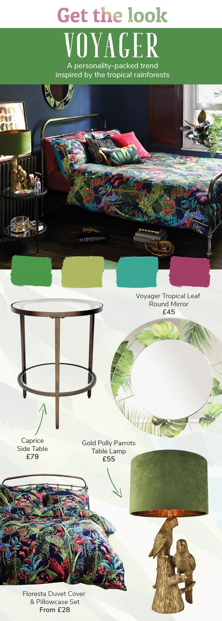 GET THE LOOK   Voyager features a vibrant colour palette of green and teal, with highlights of gold with striking pops of colour. Inspired by rainforests, quirky animal motifs are combined with leafy prints and faux foliage