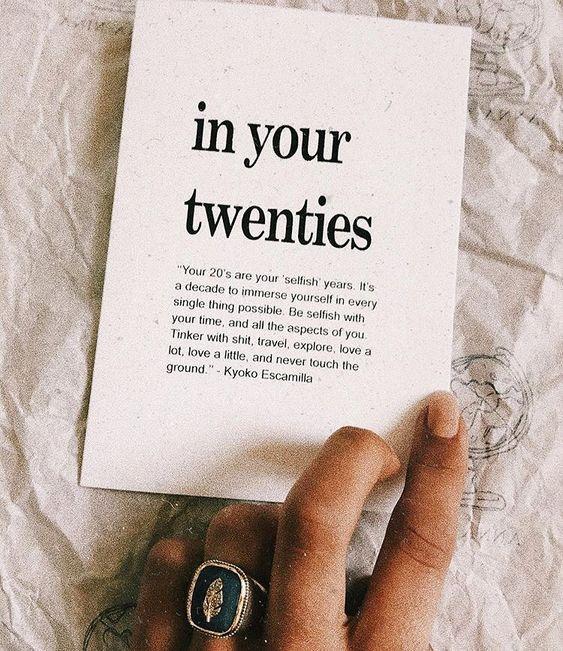 Inspirational Quotes To Get You Through Your Twent