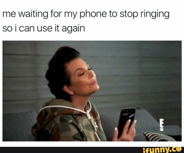 Me Waiting For My Phone To Stop Ringing So I Can Use It Again Ifunny Celebrity Memes Celebrities Funny Funny Instagram Posts