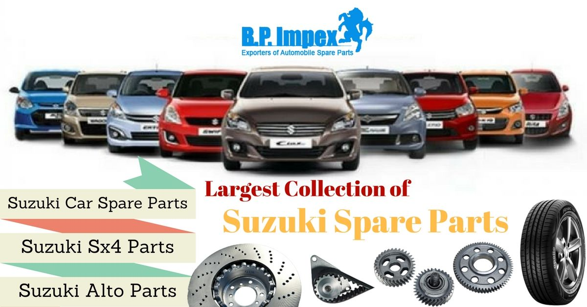 Bp Auto Spares India Houses The Largest Collection Of Suzuki Car Spare Parts The Company Also Has An Ample Experience Of Ca Car Spare Parts Suzuki Cars Suzuki