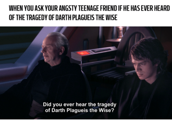 When You Ask The Tragedy Of Darth Plagueis The Wise Star Wars Humor Star Wars Fandom Star Wars Film