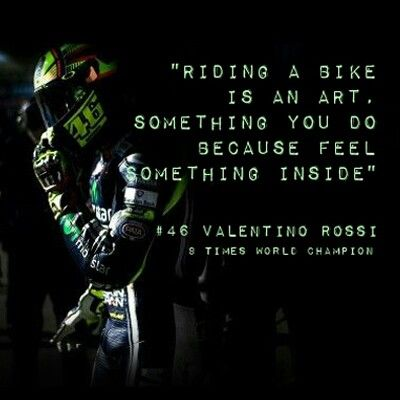 Valentino Rossi Quote Love It Valentino Rossi Valentino Rossi