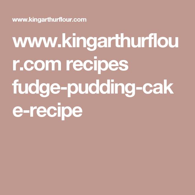 www.kingarthurflour.com recipes fudge-pudding-cake-recipe