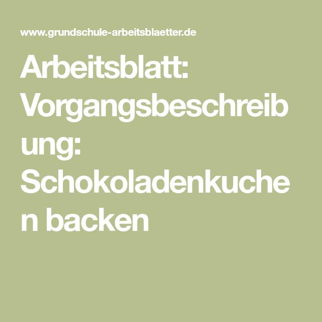 Arbeitsblatt: Vorgangsbeschreibung: Schokoladenkuchen backen ...