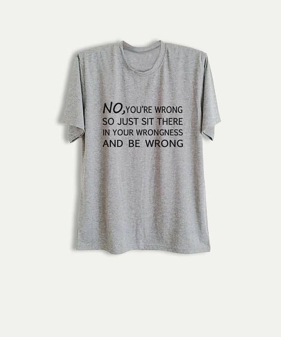 010c3296 Tumblr TShirt with quote Funny Tees Womens T Shirt sayings Instagram  Fashion Blogger Gifts Unisex To