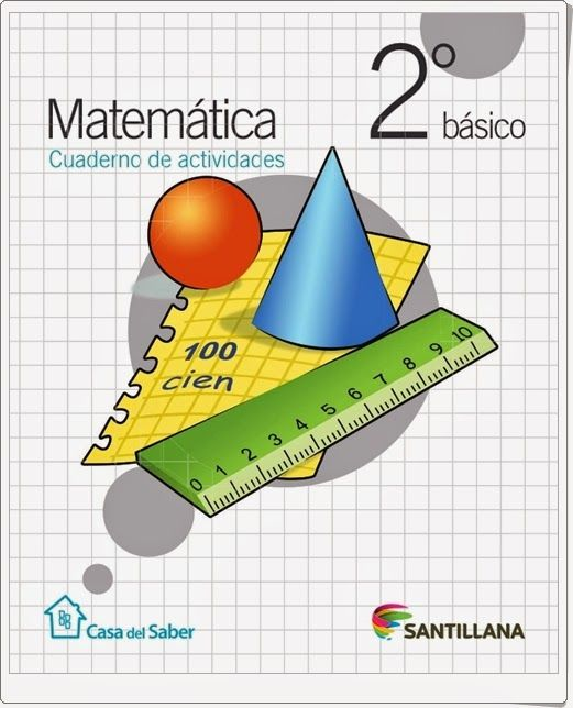 Cuaderno De Actividades De Matemáticas Para 2º De Primaria De La Editorial Santillana En Chile Cuadernos De Matemáticas Actividades De Matematicas Matematicas