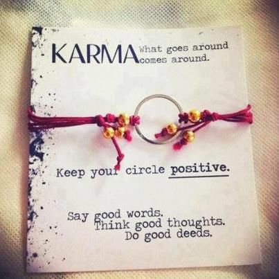 Yup!! What goes around comes around...u