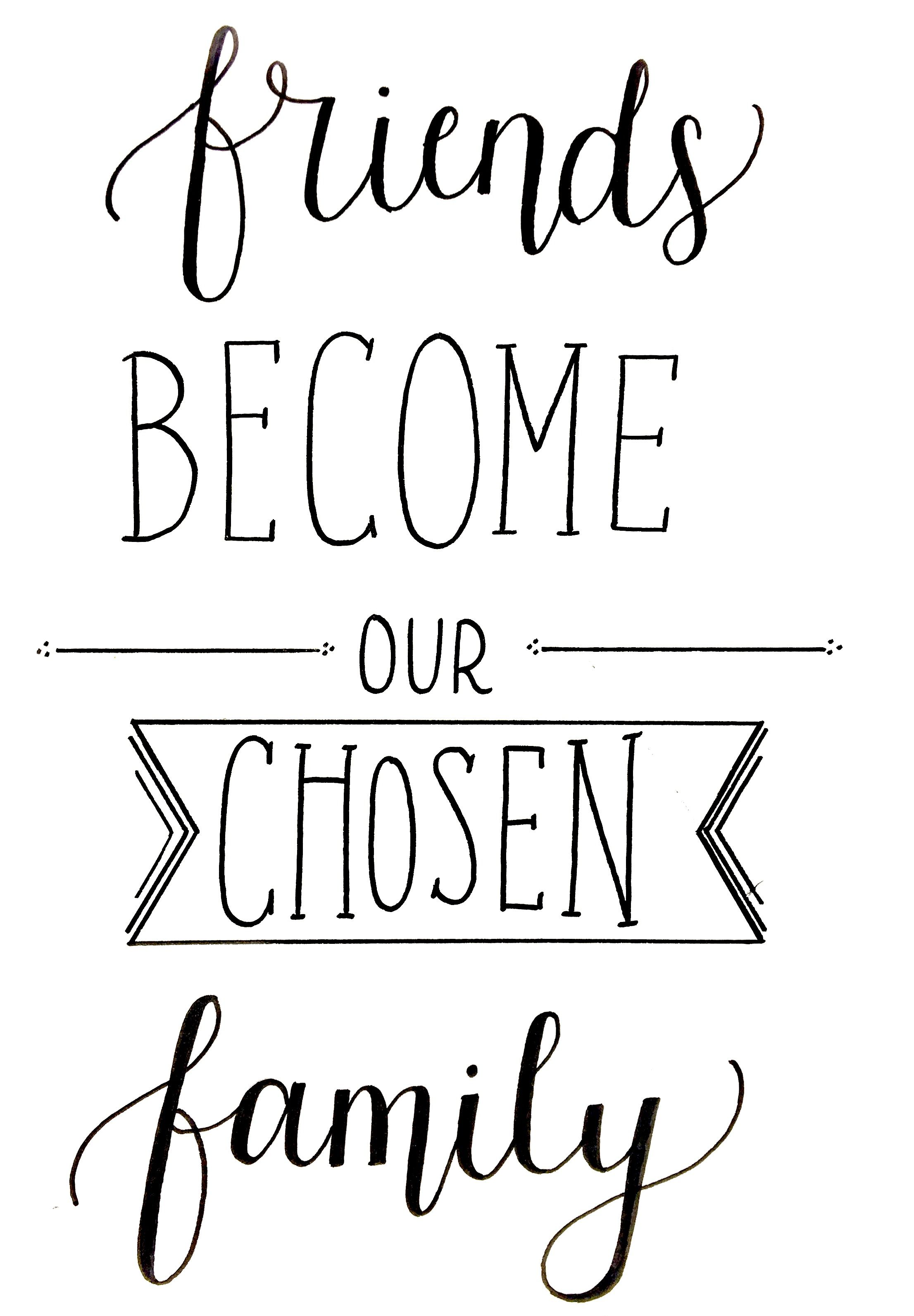 Friends become our chosen family handletteren