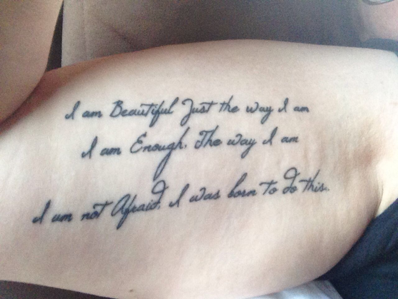 I Am Beautiful Just The Way Im I Am Enough To Where Im Not Afraid I Was Born To Do This I Am Beautiful Tattoo Quotes Tattoos And Piercings