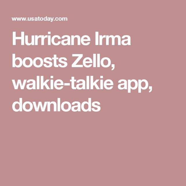 Hurricane Irma boosts downloads of walkietalkie app Zello