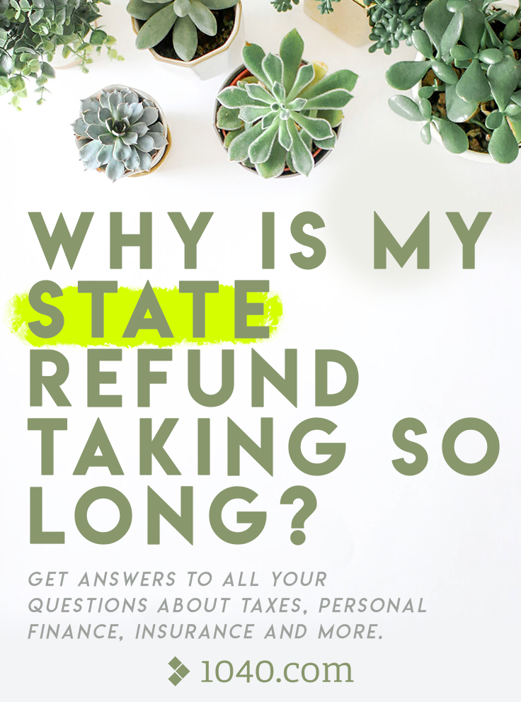 Why Is My State Refund Taking So Long Get Answers To All Your