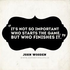 John Wooden Quote Its Not So Important Who Starts The