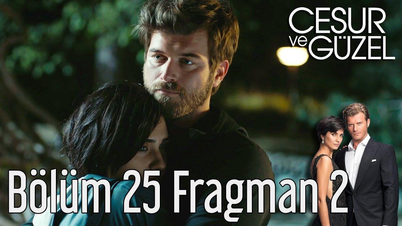 Cesur Ve Guzel Izle 25 Bolum 2 Fragmani Telenovelas Actresses Fictional Characters