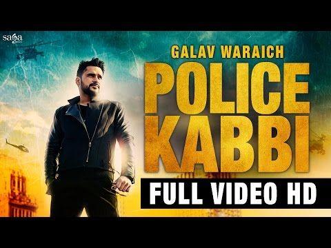 Police Kabbi Galav Waraich Full Video Song Download Punjabi Song From Djpunjab Com Police Songs News Songs