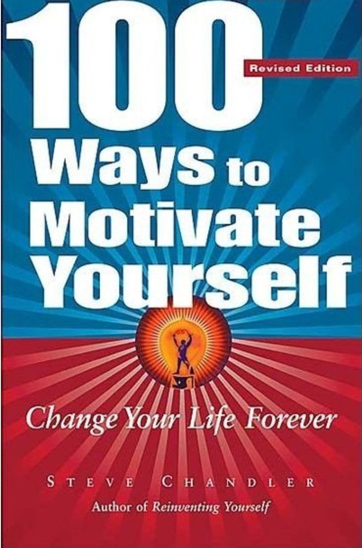 100 ways to motivate yourself change your life forever 4