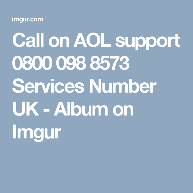 Call on AOL support 0800 098 8573 Services Number UK - Album