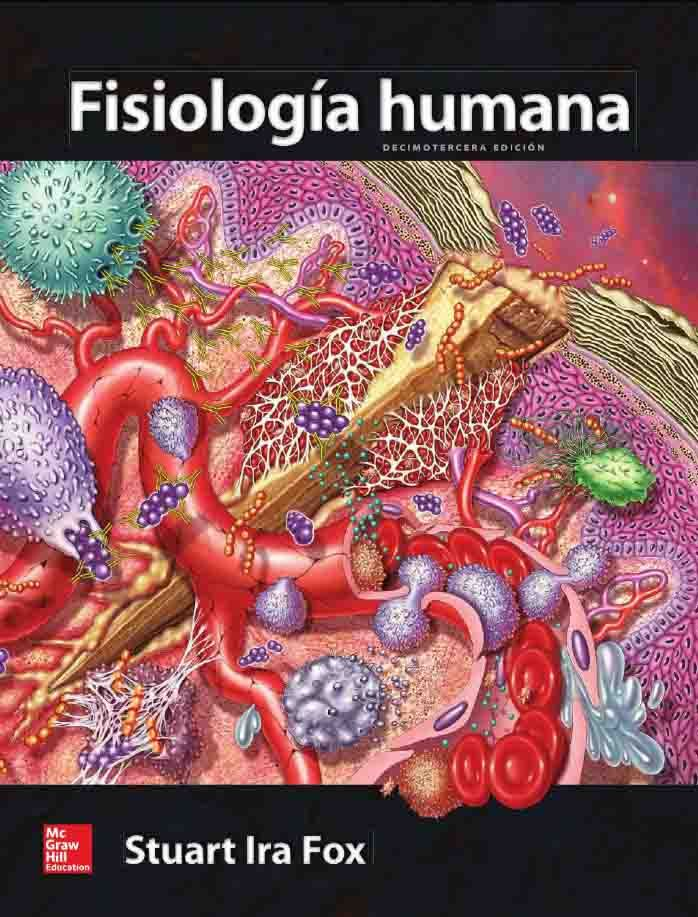 FISIOLOGÍA HUMANA 13ED Autor: Stuart Ira Fox Editorial: McGraw-Hill ...