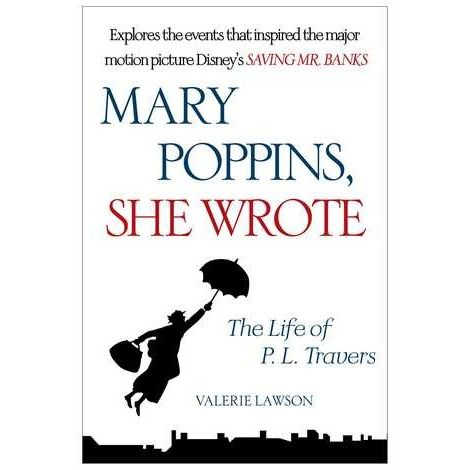 """Mary Poppins, She Wrote - I read this because the review said """"the events in this book inspired Disney's movie 'Saving Mr. Banks' """". While it was mildly interesting to discover P L Travers background, the book read like a term paper, full of footnotes. It has motivated me to read the Mary Poppins books."""