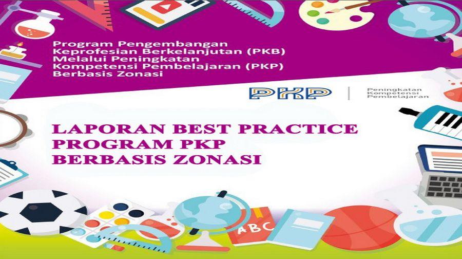 Download Laporan Best Practice Program Pkp Berbasis Zonasi Di 2020 Belajar Pendidikan Guru