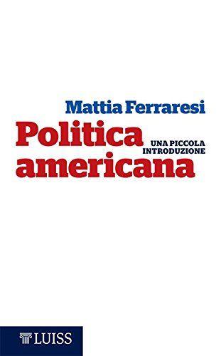 Politica americana: Una piccola introduzione