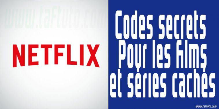 Codes Netflix Streaming les codes secrets pour accéder