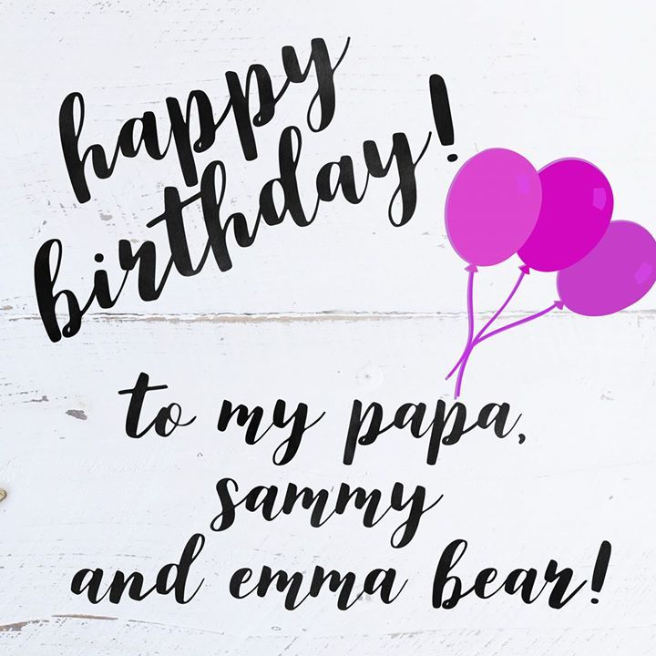 Happy Birthday To 3 Of My Most Favourite People! Papa My