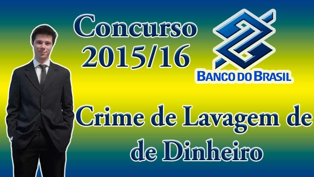Concurso Banco do Brasil - Aula 21 - Crime de Lavagem de Dinheiro, Conce...