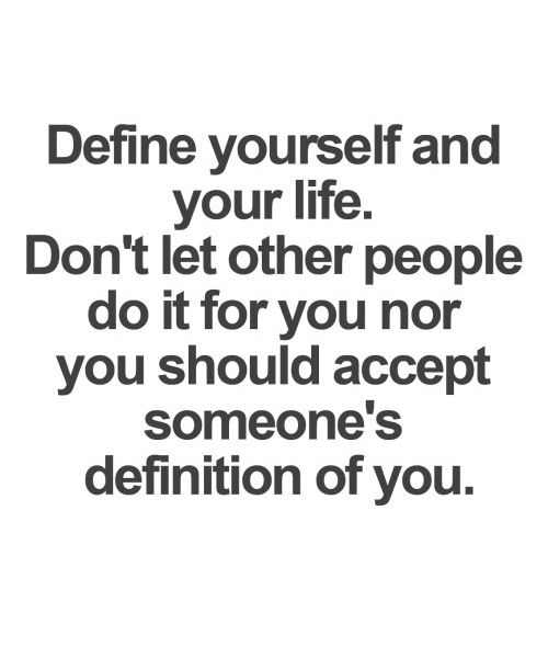 Define Yourself And Your Life   Motivational Quote | quotes