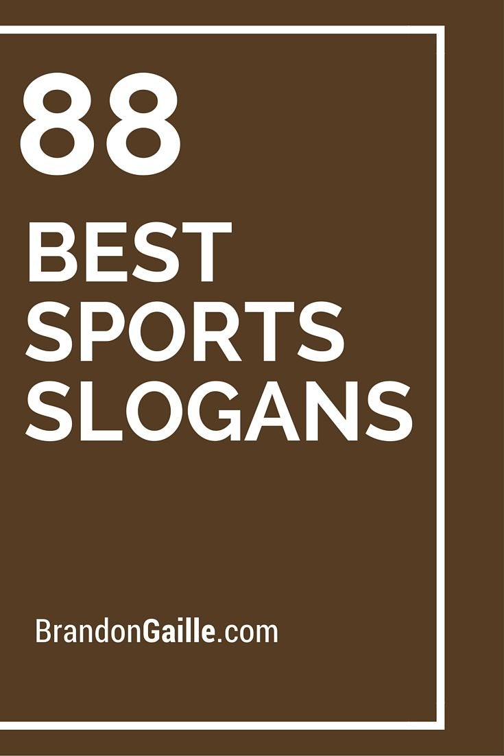 list of the 88 best sports slogans and taglines catchy