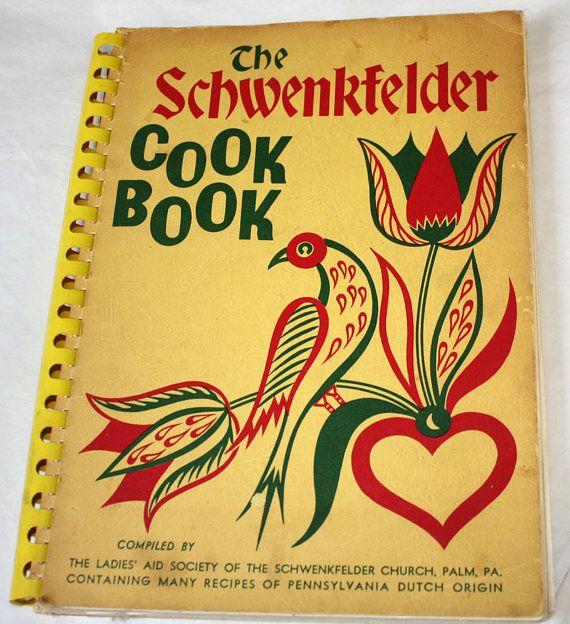 The Schwenkfelder Cookbook 1963 Pennsylvania Dutch Recipes Etc 15 00