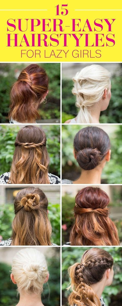 Easy Hairstyles 15 Supereasy Hairstyles For Lazy Girls Who Can't Even  Third Lazy